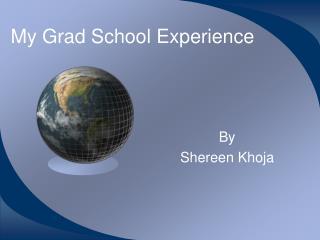 My Grad School Experience