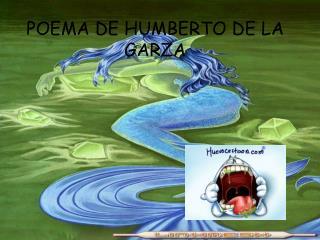 POEMA DE HUMBERTO DE LA GARZA