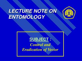 LECTURE NOTE ON ENTOMOLOGY