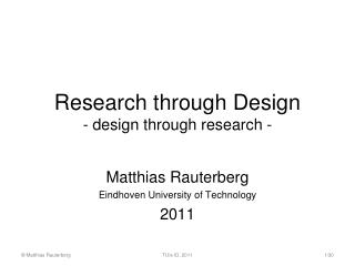 Research through Design - design through research -