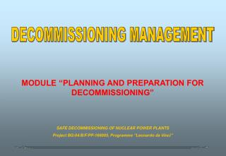 "MODULE ""PLANNING AND PREPARATION FOR DECOMMISSIONING"""
