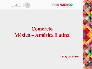 Comercio México – América Latina