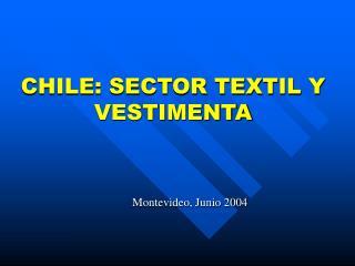 CHILE: SECTOR TEXTIL Y VESTIMENTA