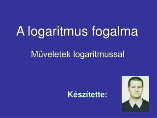 A logaritmus fogalma