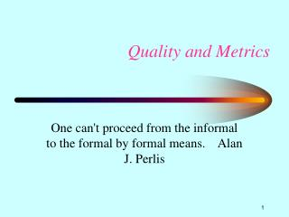 Quality and Metrics