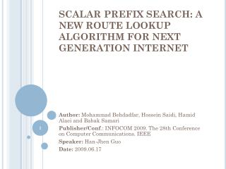 SCALAR PREFIX SEARCH: A NEW ROUTE LOOKUP ALGORITHM FOR NEXT GENERATION INTERNET