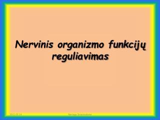 Nervinis organizmo funkcijų reguliavimas