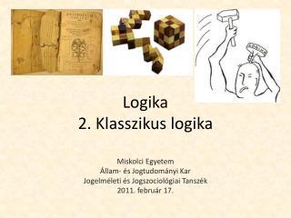 Logika 2. Klasszikus logika