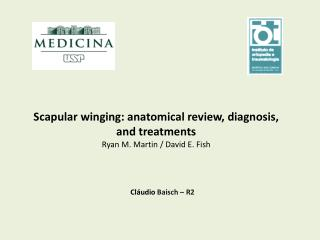 Scapular winging: anatomical review, diagnosis, and treatments Ryan M. Martin / David E. Fish