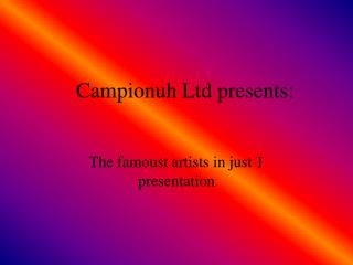 Campionuh Ltd presents: