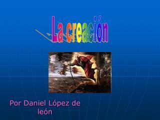 Por Daniel López de león