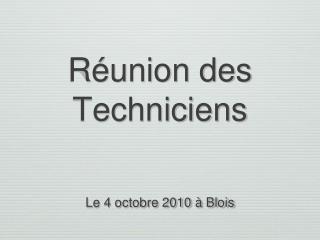 Réunion des Techniciens