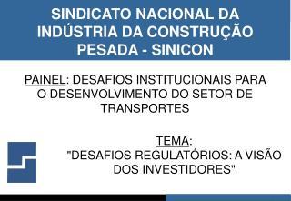 SINDICATO NACIONAL DA IND STRIA DA CONSTRU  O PESADA - SINICON