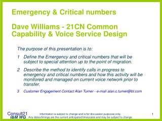 Emergency & Critical numbers Dave Williams - 21CN Common Capability & Voice Service Design