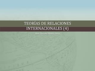 Teorías de Relaciones internacionales (4)