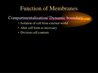 Function of Membranes