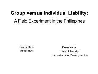Group versus Individual Liability: A Field Experiment in the Philippines