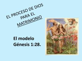 EL PROCESO DE DIOS  PARA  EL  MATRIMONIO