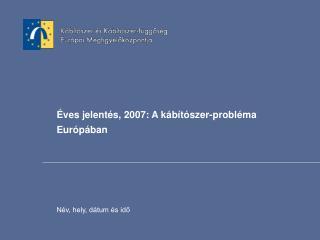 Éves jelentés, 2007: A kábítószer-probléma Európában