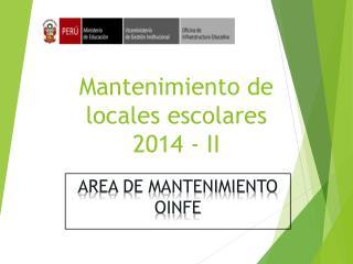 Mantenimiento de  locales escolares 2014 - II
