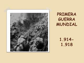 PRIMERA GUERRA MUNDIAL 1.914-1.918