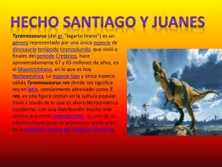 Hecho Santiago y  juanes