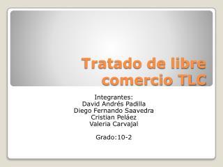 Tratado de libre comercio TLC