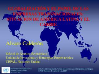GLOBALIZACIÓN Y EL PAPEL DE LAS EMPRESAS TRANSNACIONALES: SITUACIÓN DE AMÉRICA LATINA Y EL CARIBE