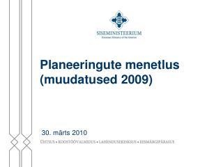 Planeeringute menetlus (muudatused 2009)