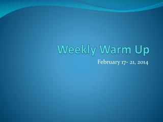 Weekly Warm Up