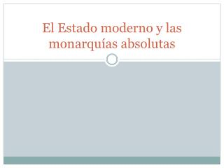 El Estado moderno y las monarquías absolutas
