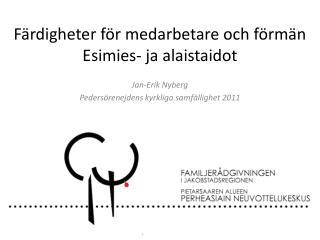 Färdigheter för medarbetare och förmän Esimies- ja alaistaidot