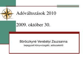 Adóváltozások 2010 2009. október 30.