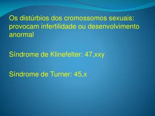 Os dist�rbios dos cromossomos sexuais: provocam infertilidade ou desenvolvimento anormal