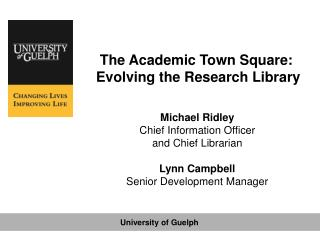 The Academic Town Square:  Evolving the Research Library