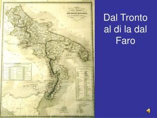 Dal Tronto al di la dal Faro