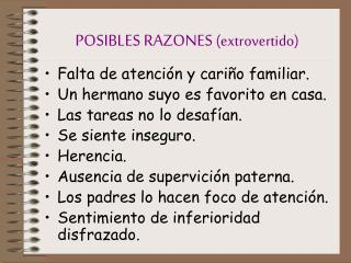 POSIBLES RAZONES  (extrovertido)