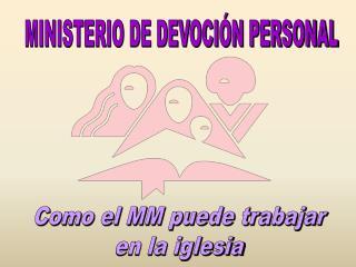 MINISTERIO DE DEVOCIÓN PERSONAL