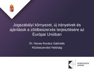Jogszabályi környezet, új irányelvek és ajánlások a zöldbeszerzés terjesztésére az Európai Unióban