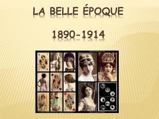 La belle époque 1890-1914