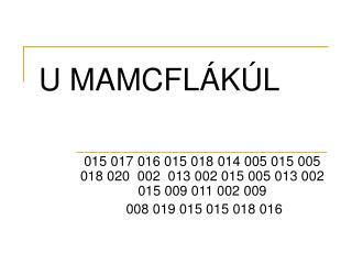U MAMCFLÁKÚL