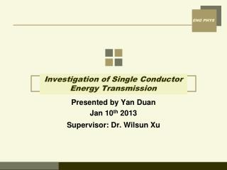 Investigation of Single Conductor Energy Transmission