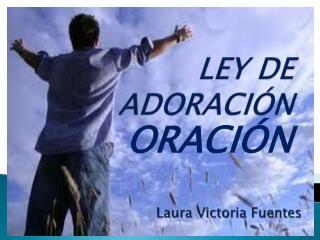 LEY DE  ADORACIÓN
