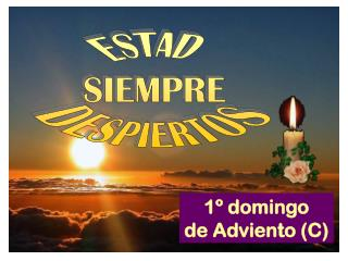 1º domingo       de Adviento (C)