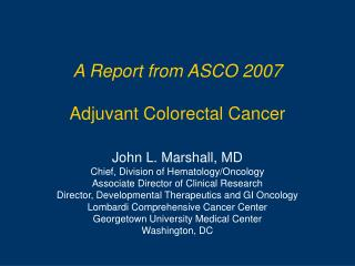 A Report from ASCO 2007 Adjuvant Colorectal Cancer