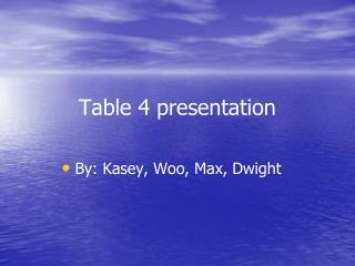 Table 4 presentation
