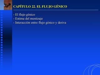 CAPÍTULO 22. EL FLUJO GÉNICO - El flujo génico - Estima del mestizaje