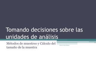 Tomando decisiones sobre las unidades de análisis