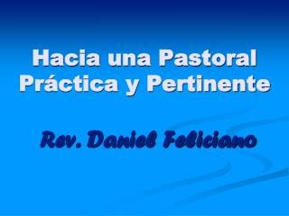 Hacia una Pastoral Práctica y Pertinente