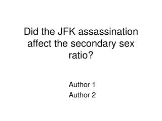 Did the JFK assassination affect the secondary sex ratio?